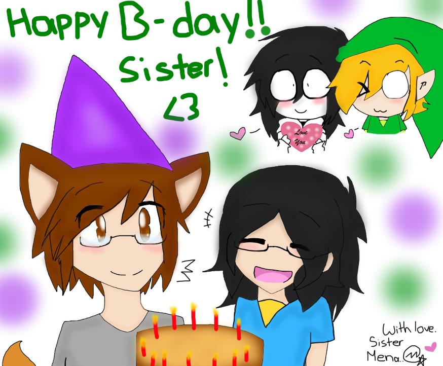 Happy B Day My Cutey Sis By Menathehedgehog On Deviantart