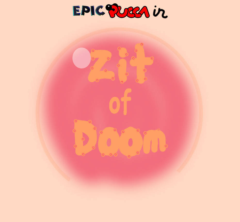 Zit of Doom by rabbidlover01 on DeviantArt