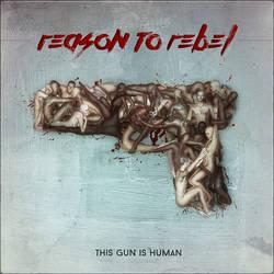 Reason to Rebel: This Gun is Human by Aegis-Illustration