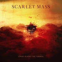 Scarlet Mass - Strive against the turmoil