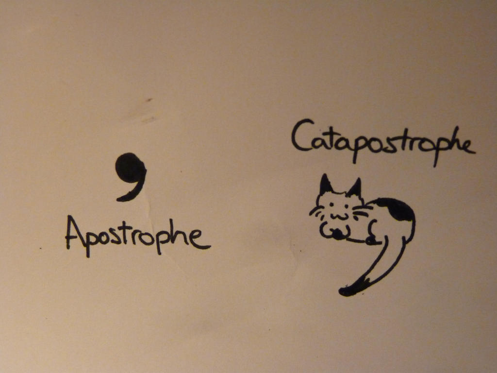 Catastrophe vs. Apostrophe