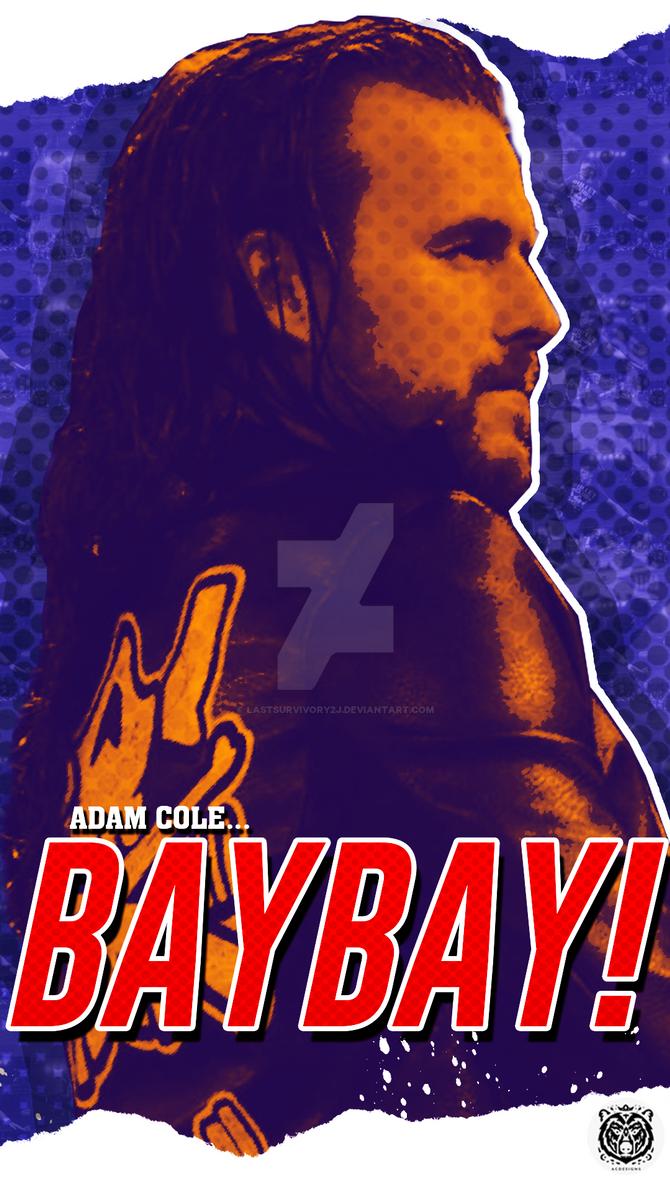 Adam Cole BAYBAY! by LastSurvivorY2J
