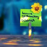 Leave yesterday behind by PatrickRuegheimer