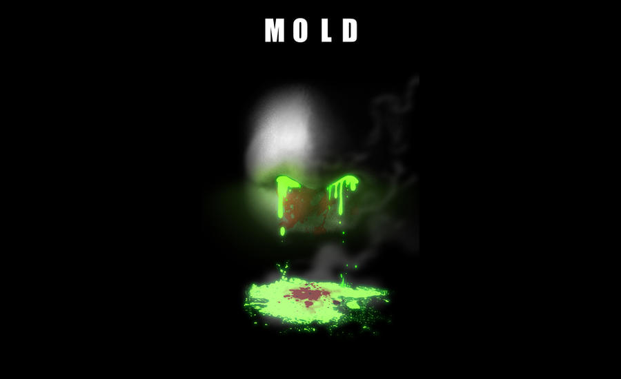 FA- Drunk and the Ugly: MOLD