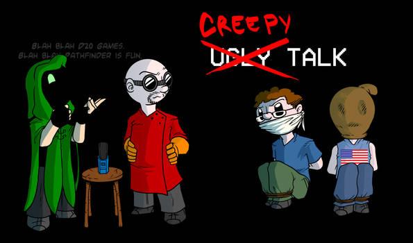Creepy Talk