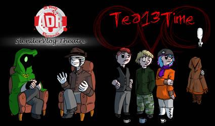 Episode 264 - SlenderVlogTheatre Tea13Time by Crazon