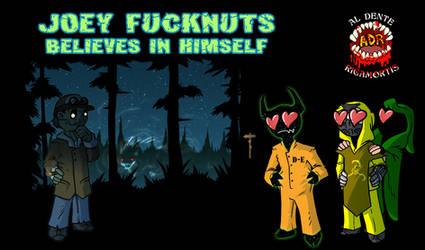 Episode 362 - Joey Fucknuts Believes in Himself