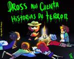 Dross Nos cuenta Historias de terror