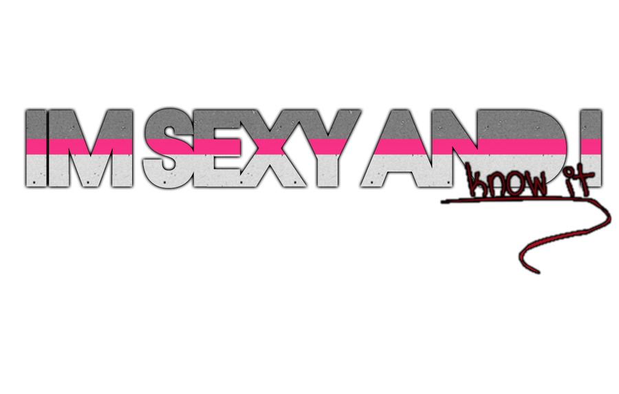 Sexy And I know It PNG Text by therealkevinlevin