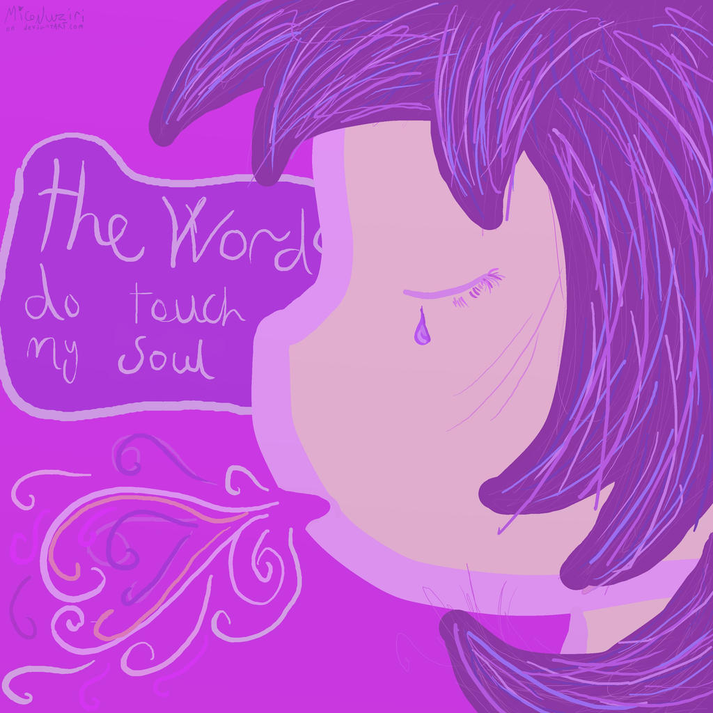 The Words do Touch my Soul by MicoNutziri