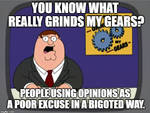 Please stop using opinions as poor excuse.