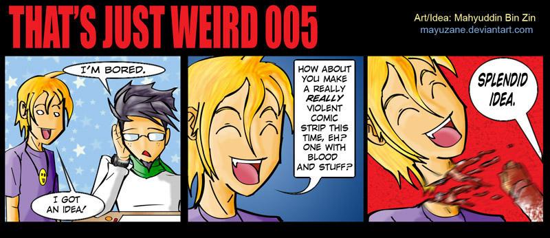 That's Just Weird 005 by mayuzane