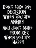 dont take decisions by craxyness