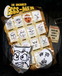 The Uncooked EGGS-MEN! by Rerinha