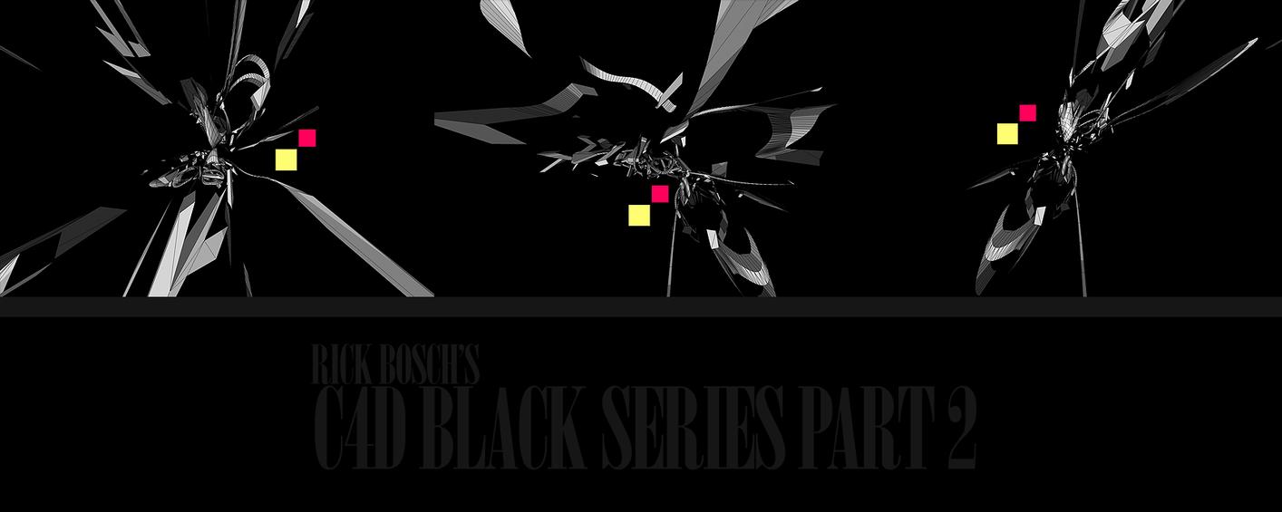 C4D BLACK SERIES PART 2 by Tehblade