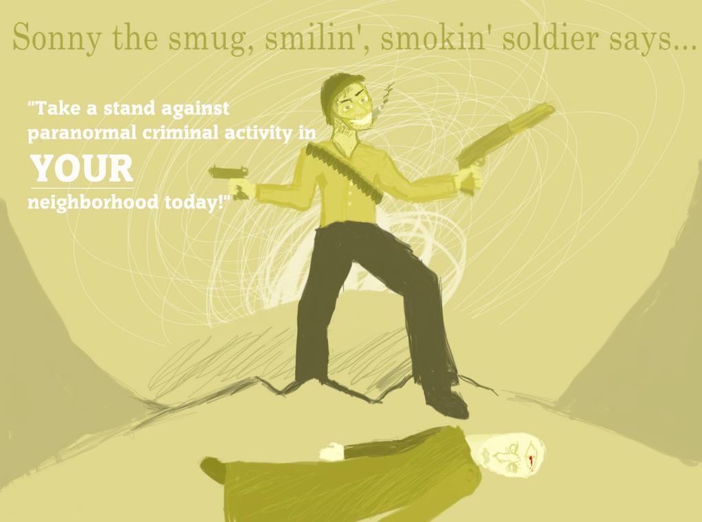 Sonny The Smug Smokin' Soldier propaganda by IndigoWizard