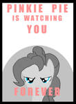 Pinkie pie Was Watching you Forever