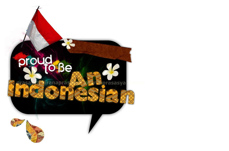 I Proud to be An Indonesian