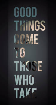 Good Things Come To...