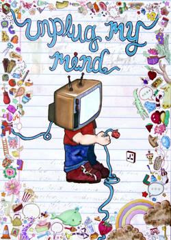 Unplug My Mind