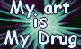 My art is my drug stamp by TheHopefulRomantics