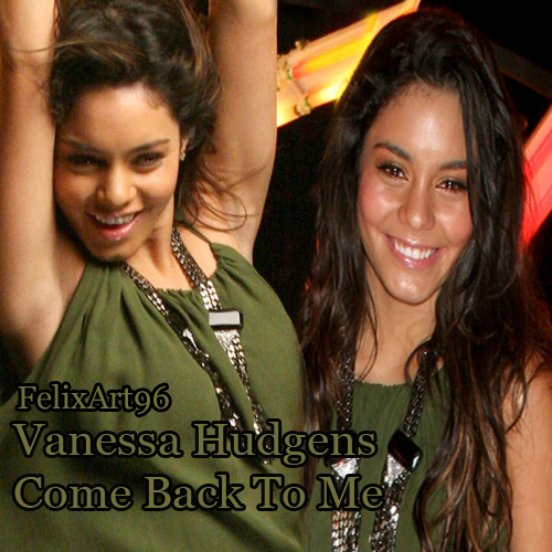 Your opinion vanessa hudgens come back to me opinion