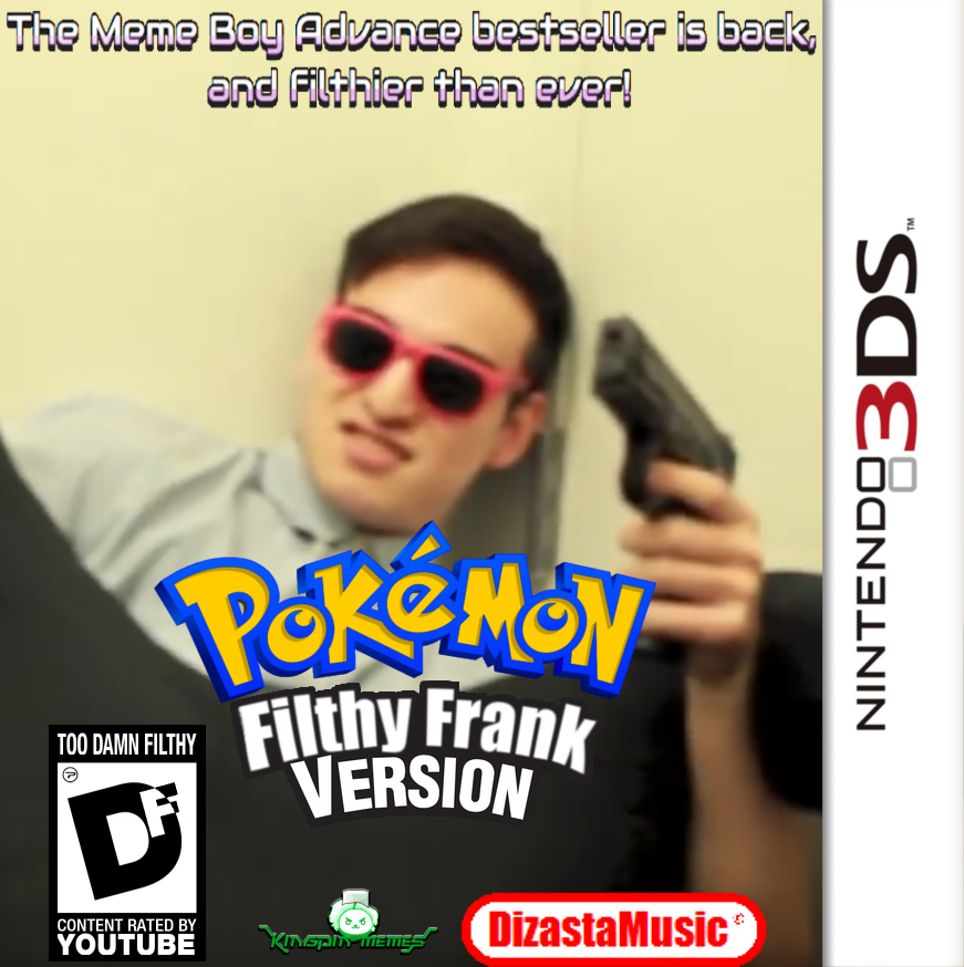 Pokemon: Filthy Frank Version (3DS Port) by KingpinOfMemes
