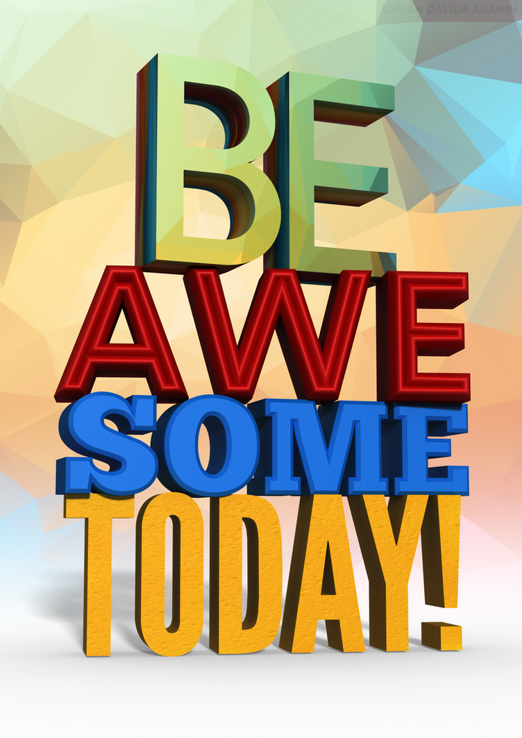 BeAwesomeToday3D by alternative2