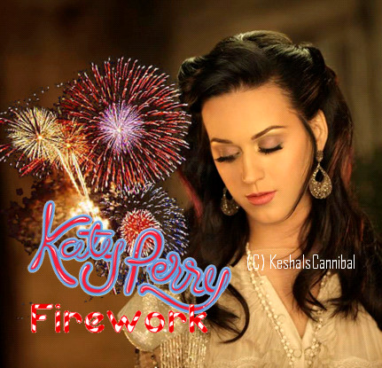 Katy Perry - Firework Cover by KeshaIsCannibal on DeviantArt