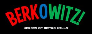 BERKOWITZ! Heroes of Metro Hills Logo