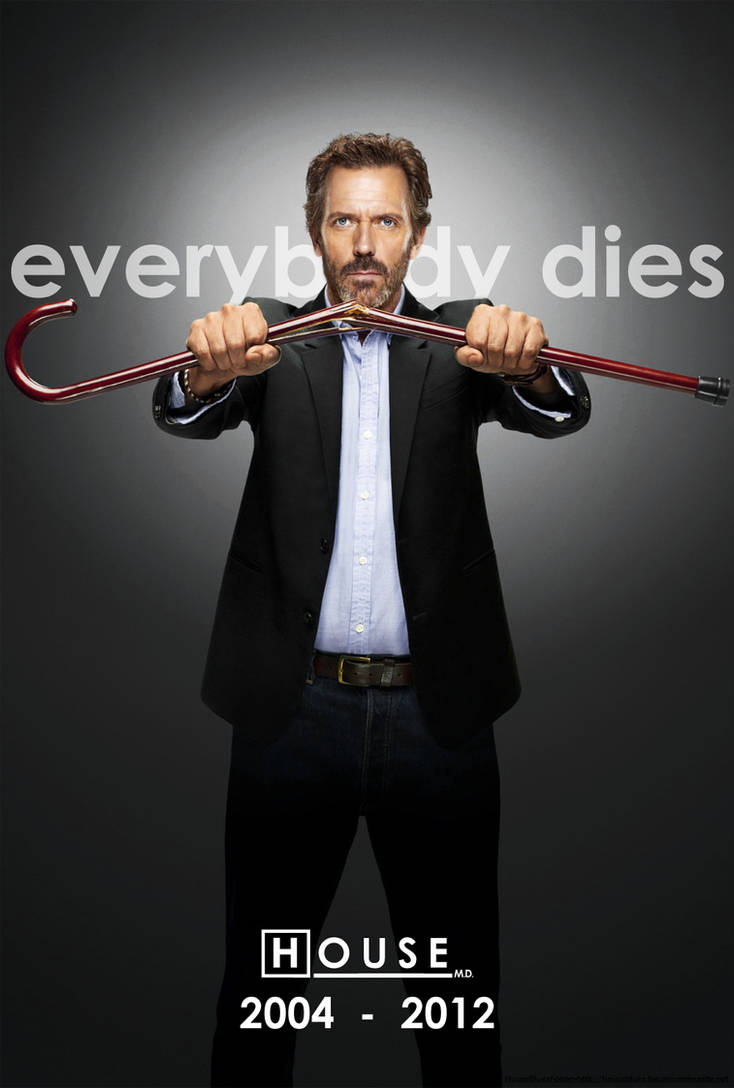 House M.D. Series Finale Poster (Everybody Dies) by DaltonL227