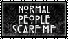[Stamp] Normal People Scare Me by RasAkiStamps