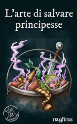Cover art - L'arte di salvare principesse by naghree-tales