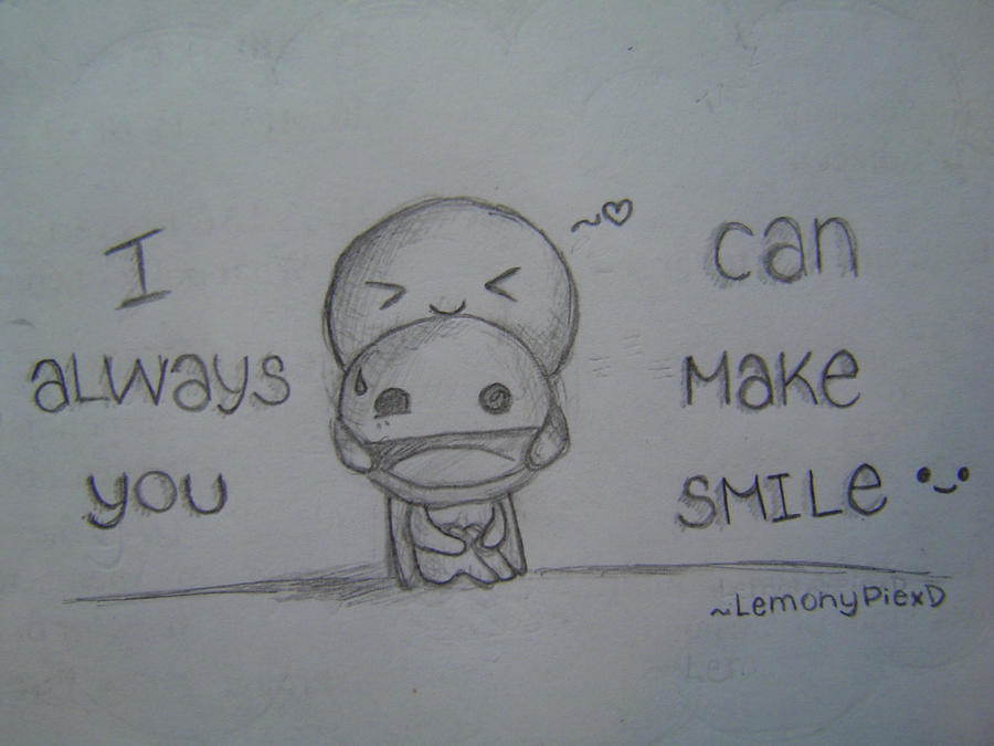 i can always make you smile 3 by lemonypiexd on deviantart