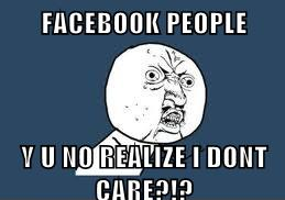 Y U NO guy's thoughts on facebook by gator1949