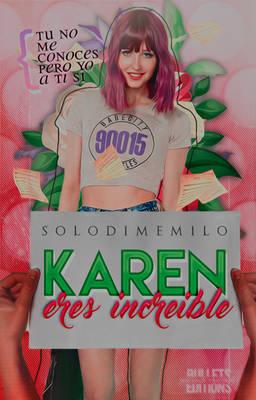 iii. KAREN, ERES INCREIBLE {wattpad c.}