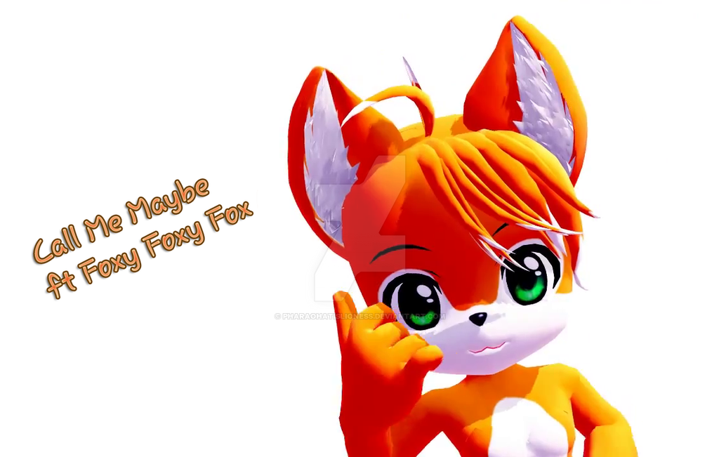 Call Me Maybe ft Foxy Foxy Fox [Video] by PharaohAtisLioness