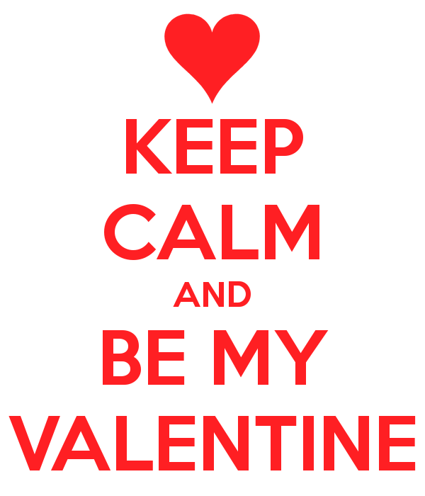 Keep Calm And Be My Valentine By ShaiverONLY ...