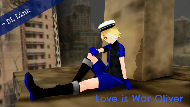 [MMD] OLIVER - Love is War +DL by GirlScoutLin343