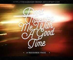 R. PACK 02 | Don't Threaten Me With A Good Time