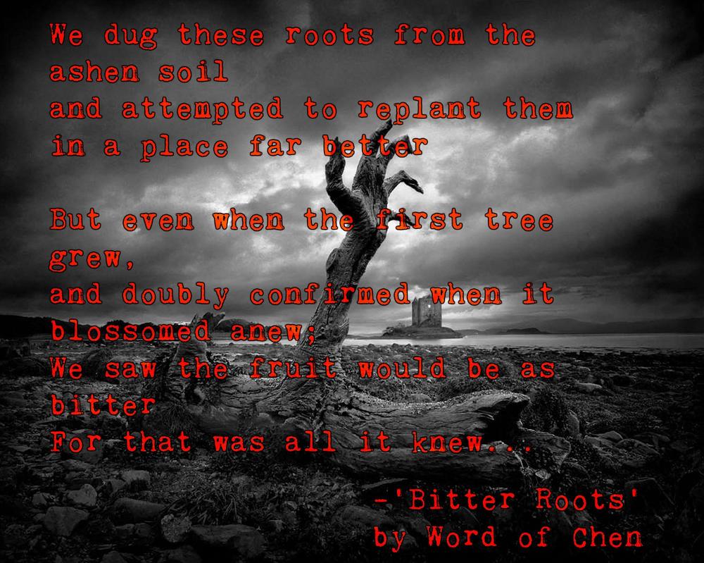 Bitter Roots by WordOfChen