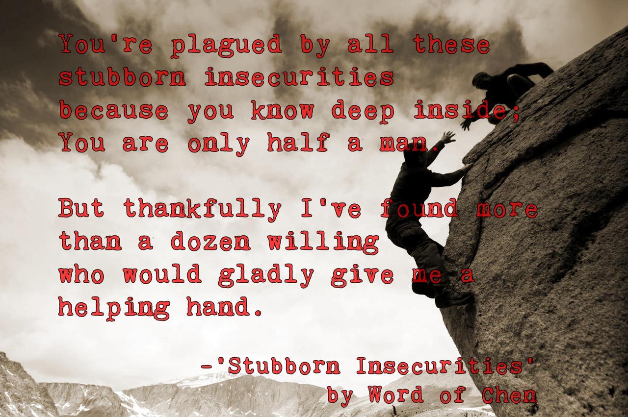 Stubborn Insecurities by WordOfChen