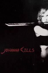 Johanna Kills..