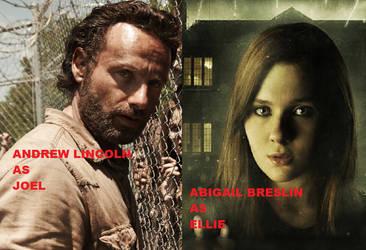 The Last Of Us -Joel and Ellie- Movie versions by TeamSNIC