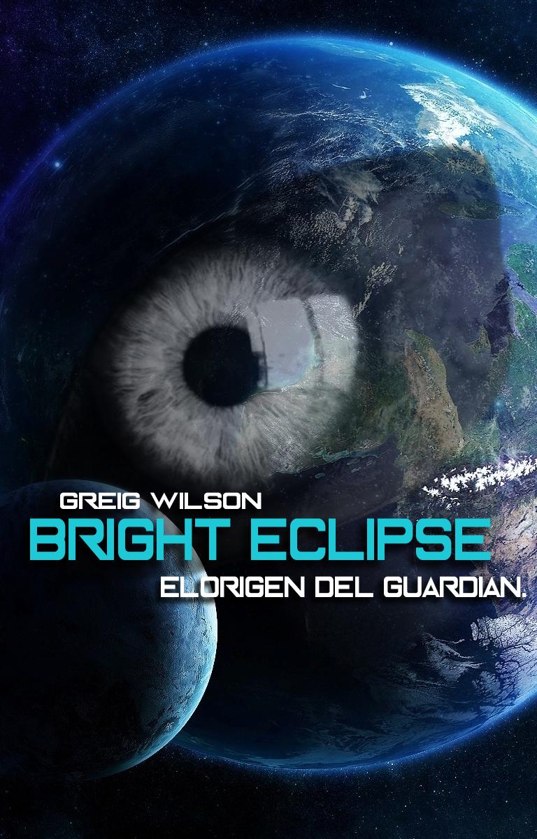 Bright Eclipse: El origen del guardian. by YisusGamer16