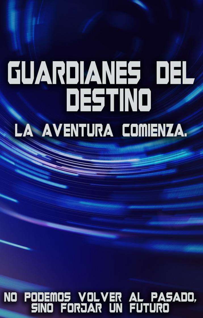 Guardianes del Destino by YisusGamer16