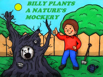 BILLY PLANTS A NATURE'S MOCKERY GHE