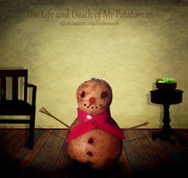 The Life and Death of Mr Potatoman Part 1 by TinaLouiseUk