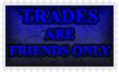 Trades Friends Only by Leathurkatt-TFTiggy