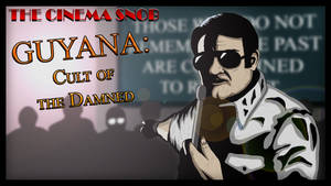 Cinema Snob: Guyana: Cult of the Damned